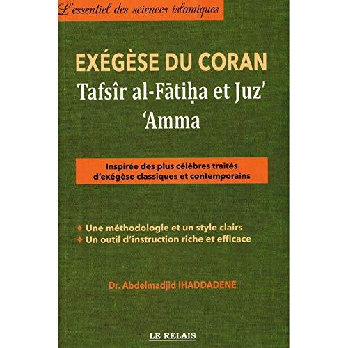 xégèse du Coran – al-Fatiha et chapitres Amma - 16€ + envoi 8€5à   Total>