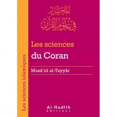 Les Sciences Du Coran- Musâ'id Al-Tayyâr – Collection Les Sciences Islamiques